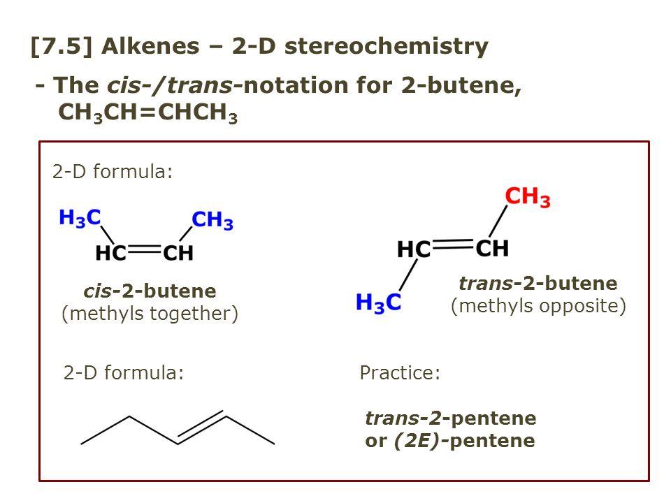 [7.5] Alkenes – 2-D stereochemistry